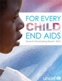 For Every Child, End AIDS: Seventh Stocktaking Report