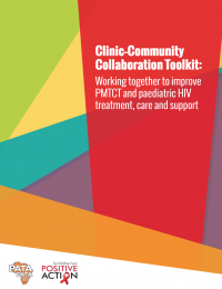 Clinic-Community Collaboration Toolkit: Working together to improve PMTCT and paediatric HIV treatment, care and support.