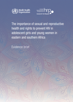 The importance of sexual and reproductive health and rights to prevent HIV in adolescent girls and young women in eastern and southern Africa