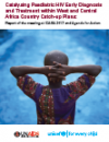 Catalysing Paediatric HIV Early Diagnosis and Treatment within West and Central Africa Country Catch-Up Plans