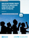 Adolescent-friendly health services for adolescents living with HIV: from theory to practice